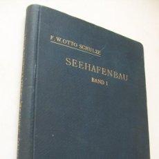 Libros antiguos: SEEHAFENBAU.HARBOUR BUILDING BAND I.- F. W. OTTO SCHULZE-BERLIN, VERLAG VON WILHELM ERNST&SOHN-1911. Lote 38228826