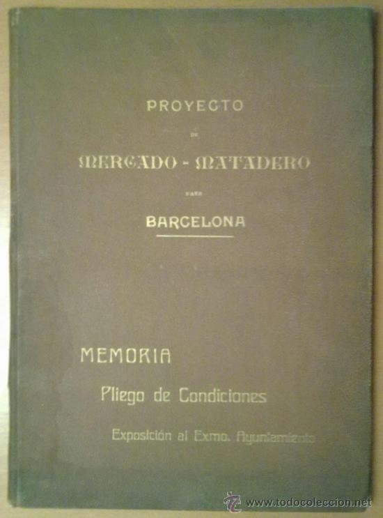 PROYECTO DE MERCADO - MATADERO PARA BARCELONA. 1907 PERE FALQUES ARQUITECTO. URBANISMO (Libros Antiguos, Raros y Curiosos - Bellas artes, ocio y coleccion - Arquitectura)