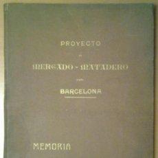 Libros antiguos: PROYECTO DE MERCADO - MATADERO PARA BARCELONA. 1907 PERE FALQUES ARQUITECTO. URBANISMO. Lote 38533994