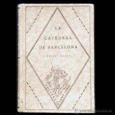 Libros antiguos: PCBROS - LA CATEDRAL DE BARCELONA - FELIU ELIAS - 1926 - VOL 3 - ED. BARCINO - ID. CATALÁN. Lote 171771208