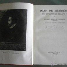 Libros antiguos: JUAN DE HERRERA. ARQUITECTO DE FELIPE II. AGUSTÍN RUIS DE ARCAUTE. Lote 39635781