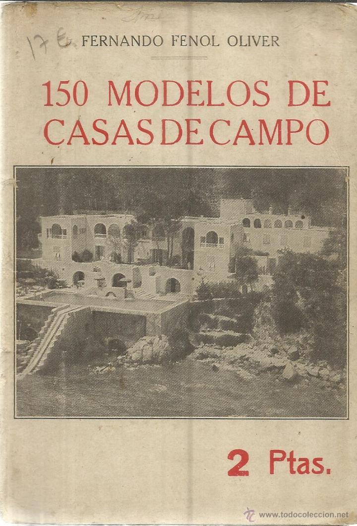 150 MODELOS DE CASAS DE CAMPO. FERNANDO FENOL OLIVER. LIBRERÍA DE BERGUA. MADRID. ANTIGUO (Libros Antiguos, Raros y Curiosos - Bellas artes, ocio y coleccion - Arquitectura)