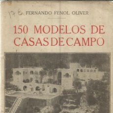 Libros antiguos: 150 MODELOS DE CASAS DE CAMPO. FERNANDO FENOL OLIVER. LIBRERÍA DE BERGUA. MADRID. ANTIGUO. Lote 39839521