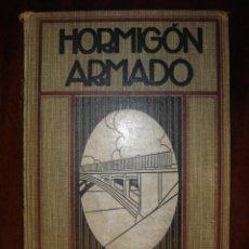 Libros antiguos: HORMIGÓN ARMADO - LEOPOLDO MALPHETTES (1926). Lote 39916005