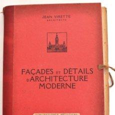 Libros antiguos: FAÇADES ET DETAILS D´ARCHITECTURE MODERNE. 75 LÁMINAS DE ARQUITECTURA MODERNA, 1927. JEAN VIRETTE. Lote 40037863