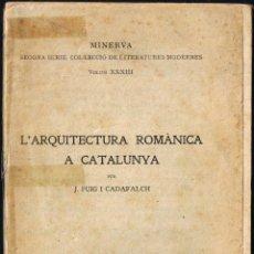 Libros antiguos: L'ARQUITECTURA ROMÀNICA A CATALUNYA - J PUIG I CADAFALCH - 1920 - IL·LUSTRAT I GRAFICS - CATALÀ. Lote 40844764