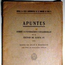 Libros antiguos: APUNTES SOBRE LA FUNDACIÓN Y DESARROLLO DE LA CIUDAD DE SANTA FE - BUSANICHE, JULIO A.- ARGENTINA. Lote 40642661