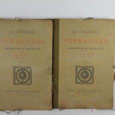 Libros antiguos: 4226- LE CHATEAU DE VERSAILLES Y LE PARC DE VERSAILLES. GASTON BRIERE. LIB. DES BEUS ARTS. 3 VOL. Lote 41025442