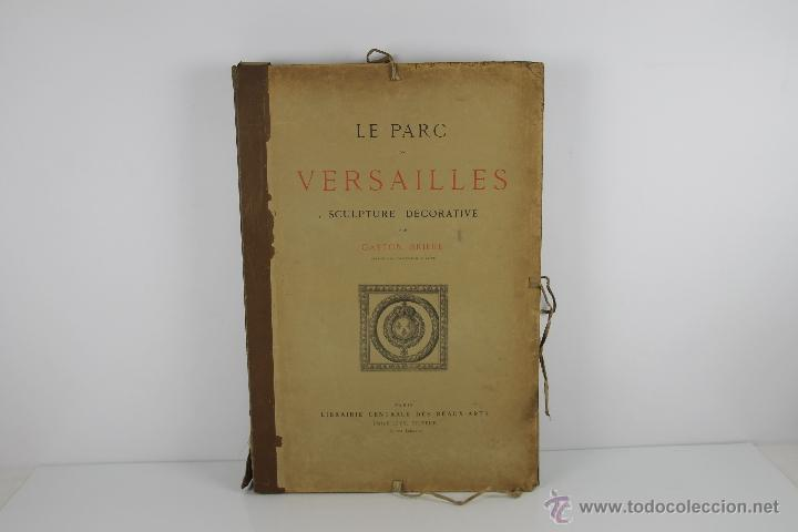 Libros antiguos: 4226- LE CHATEAU DE VERSAILLES Y LE PARC DE VERSAILLES. GASTON BRIERE. LIB. DES BEUS ARTS. 3 VOL - Foto 2 - 41025442