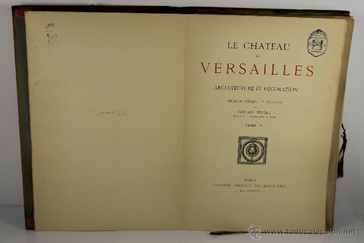 Libros antiguos: 4226- LE CHATEAU DE VERSAILLES Y LE PARC DE VERSAILLES. GASTON BRIERE. LIB. DES BEUS ARTS. 3 VOL - Foto 5 - 41025442
