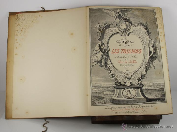 4240- LES GRANDS PALAIS DE FRANCE LES TRIANONS. PIERRE DE NOLHAC. LIB. CENTRALE. S/F. (Libros Antiguos, Raros y Curiosos - Bellas artes, ocio y coleccion - Arquitectura)
