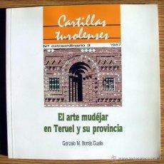 Libros antiguos: EL ARTE MUDÉJAR EN TERUEL Y SU PROVINCIA. Lote 41058864