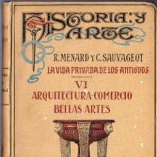 Libros antiguos: EL TRABAJO EN LA ANTIGÜEDAD II. ARQUITECTURA - COMERCIO BELLAS ARTES. RENÉ MENARD Y CLAUDE SAUVAGEOT. Lote 41108045