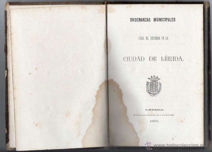 Libros antiguos: ORDENANZAS MUNICIPALES PARA EL RÉGIMEN DE LA CIUDAD DE LÉRIDA (1866). - Foto 2 - 41457562