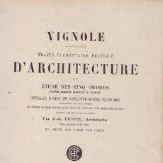 Libros antiguos: VIGNOLA (VIGNOLE): TRAITE ELEMENTAIRE PRATIQUE D'ARCHITECTURE... C.1870. Lote 41463514