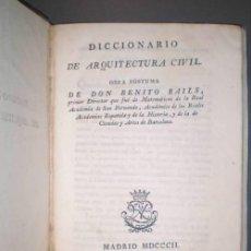 Libros antiguos: BAILS, BENITO: DICCIONARIO DE ARQUITECTURA CIVIL. 1802 - PRIMERA EDICIÓN.. Lote 41986581