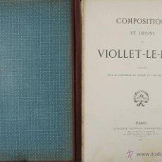 Libros antiguos: 4576- COMPOSITIONS ET DESSINS DE VIOLLET LE DUC. VV.AA. EDIT. LIB. CENTRALE 1884.. Lote 42283904
