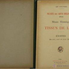 Libros antiguos: 4577. MUSEE DES ARTS DECORATIFS. TISSUS DE LYON. EDIT. CALAVAS. 1908. . Lote 42321494