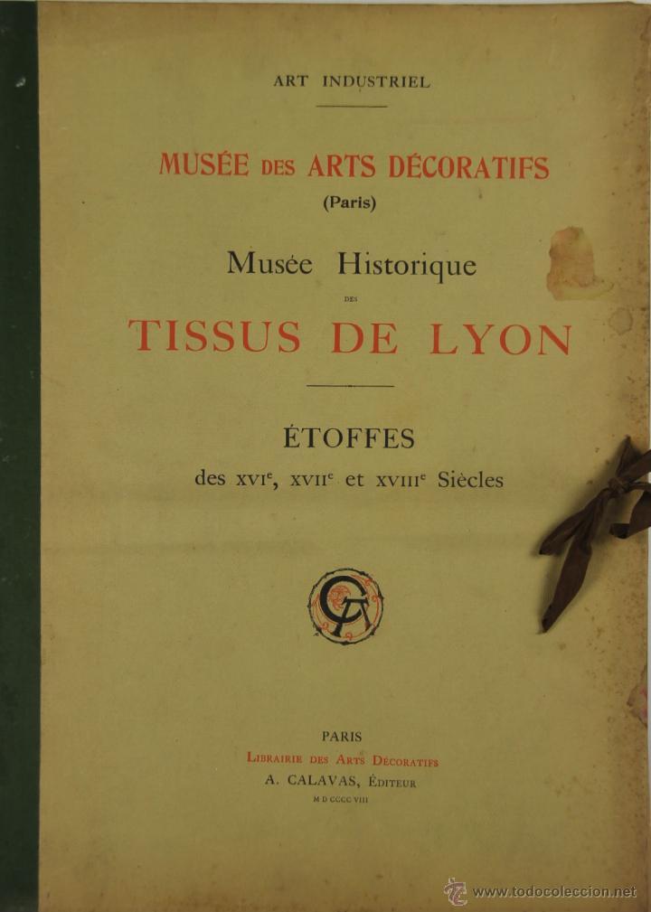 Libros antiguos: 4577. MUSEE DES ARTS DECORATIFS. TISSUS DE LYON. EDIT. CALAVAS. 1908. - Foto 6 - 42321494