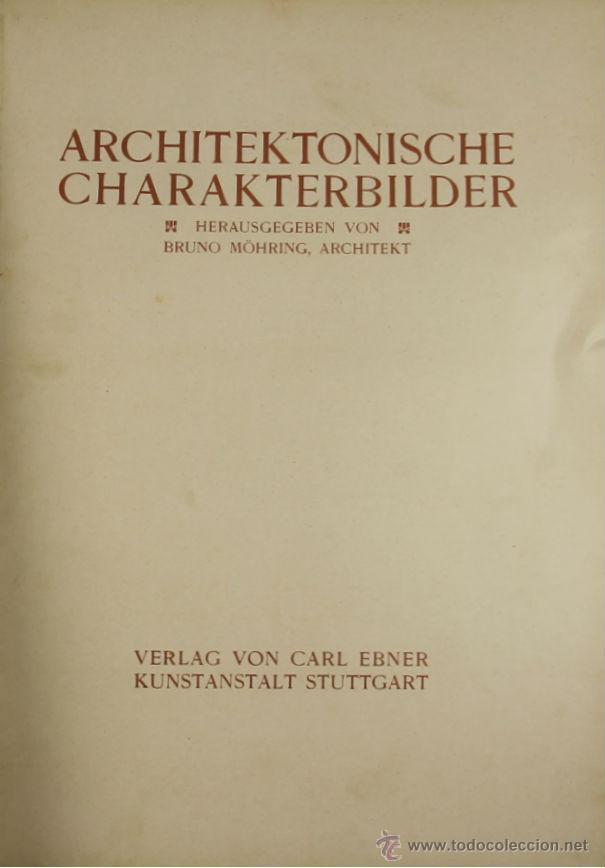 4579. ARCHITEKTONISCHE CHARAKTERBILDER. HERAUSGEGEBEN VON BRUNO. EDIT. CARL EBNER. 1900. (Libros Antiguos, Raros y Curiosos - Bellas artes, ocio y coleccion - Arquitectura)