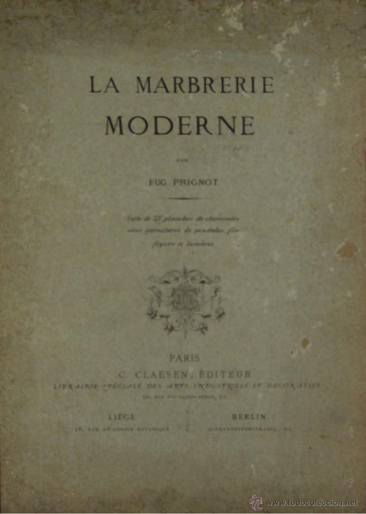 4580- LA MARBRERIE MODERNE. EUG. PRIGNOT. EDIT. CLAESEN. 1880. (Libros Antiguos, Raros y Curiosos - Bellas artes, ocio y coleccion - Arquitectura)