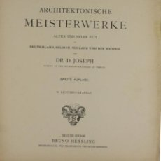 Libros antiguos: 4582- ARCHITEKTONISCHE MEISTERWERKE. D. JOSEPH. EDIT. BRUNO HESSLEING. S/F. . Lote 42323311