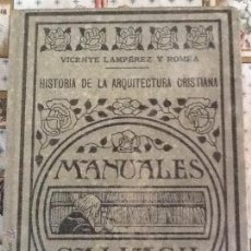 Libros antiguos: HISTORIA DE LA ARQUITECTURA CRISTIANA. VICENTE LAMPÉREZ Y ROMEA. ESPASA-CALPÈ 1935. Lote 42786101