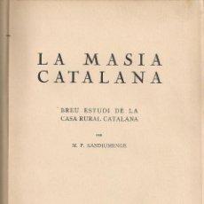 Libros antiguos: LA MASIA CATALANA. BREU ESTUDI DE LA CASA RURAL CATALANA / M.P. SANDIUMENGE. BCN : CATALONIA, 1929.. Lote 42789235