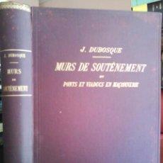 Libros antiguos: 1920 ? MURS DE SOUTÈNEMENT ET PONS ET VIADUCS EN MACONNNERTE - DUBOSQUE / DESPLEGABLES - EN FRANCÉS. Lote 43405703