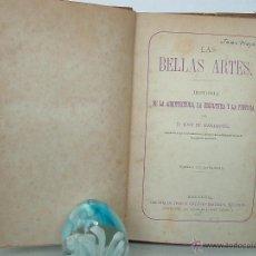 Libros antiguos: LA BELLAS ARTES. HISTORIA DE LA ARQUITECTURA, LA ESCULTURA Y LA PINTURA. Lote 43846596