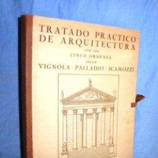 Libros antiguos: TRATADO DE ARQUITECTURA · VIGNOLA·PALLADIO·SCAMOZZI - AÑO 1931.LAMINAS.. Lote 44402607