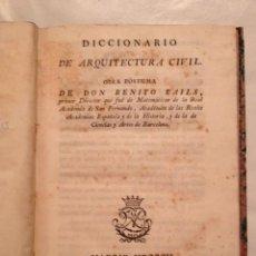 Libros antiguos: LIBRO DICCIONARIO ARQUITECTURA CIVIL, BENITO BAILS, 1804 EN BUEN ESTADO. Lote 44437721