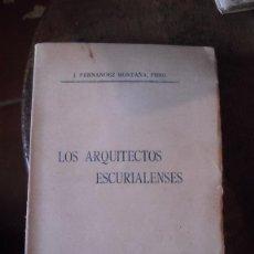 Libros antiguos: LOS ARQUITECTOS ESCURIALENSES. Lote 44677492