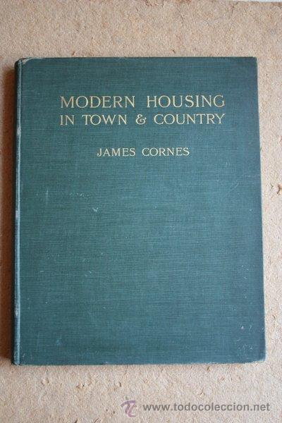 MODERN HOUSING IN TOWN AND COUNTRY. ILLUSTRATED BY EXAMPLES OF MUNICIPAL AND OTHER SCHEMES OF ... (Libros Antiguos, Raros y Curiosos - Bellas artes, ocio y coleccion - Arquitectura)