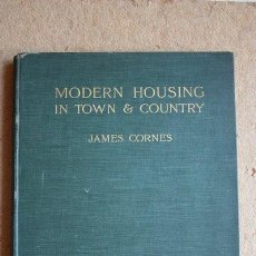 Libros antiguos: MODERN HOUSING IN TOWN AND COUNTRY. ILLUSTRATED BY EXAMPLES OF MUNICIPAL AND OTHER SCHEMES OF .... Lote 44952514