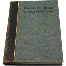 Libros antiguos: DIALEGS SOBRE L'ARQUITECTURA, RUBIÓ I TUDURÍ, 1927. 15X22 CM.. Lote 45417867