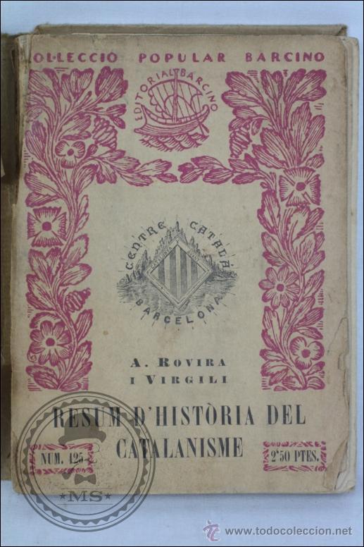 LIBRO EN CATALÁN - RESUM D'HISTORIA DEL CATALANISME, Nº 125 - A ROVIRA I VIRGILI - EDITORIAL BARCINO (Libros Antiguos, Raros y Curiosos - Bellas artes, ocio y coleccion - Arquitectura)