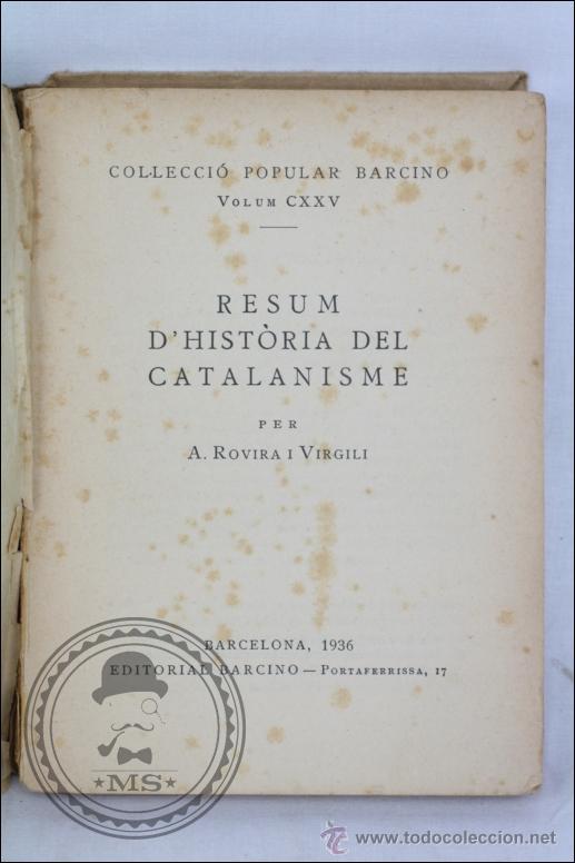 Libros antiguos: Libro en Catalán - Resum d'Historia del Catalanisme, Nº 125 - A Rovira i Virgili - Editorial Barcino - Foto 2 - 45513390