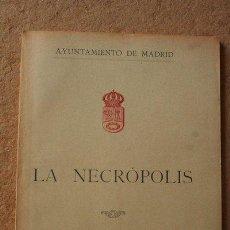 Libros antiguos: LA NECRÓPOLIS. MEMORIA HISTÓRICO-DESCRIPTIVA DEL PROYECTO DE NECRÓPOLIS POR LOS ARQUITECTOS.... Lote 45576651