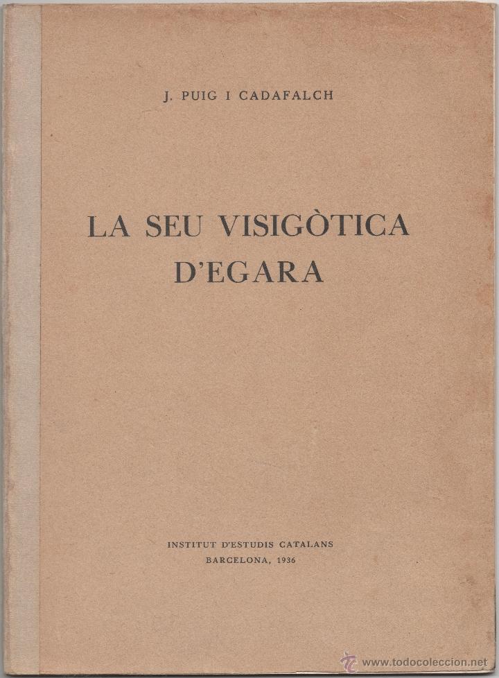 LA SEU VISIGÒTICA D'EGARA (Libros Antiguos, Raros y Curiosos - Bellas artes, ocio y coleccion - Arquitectura)