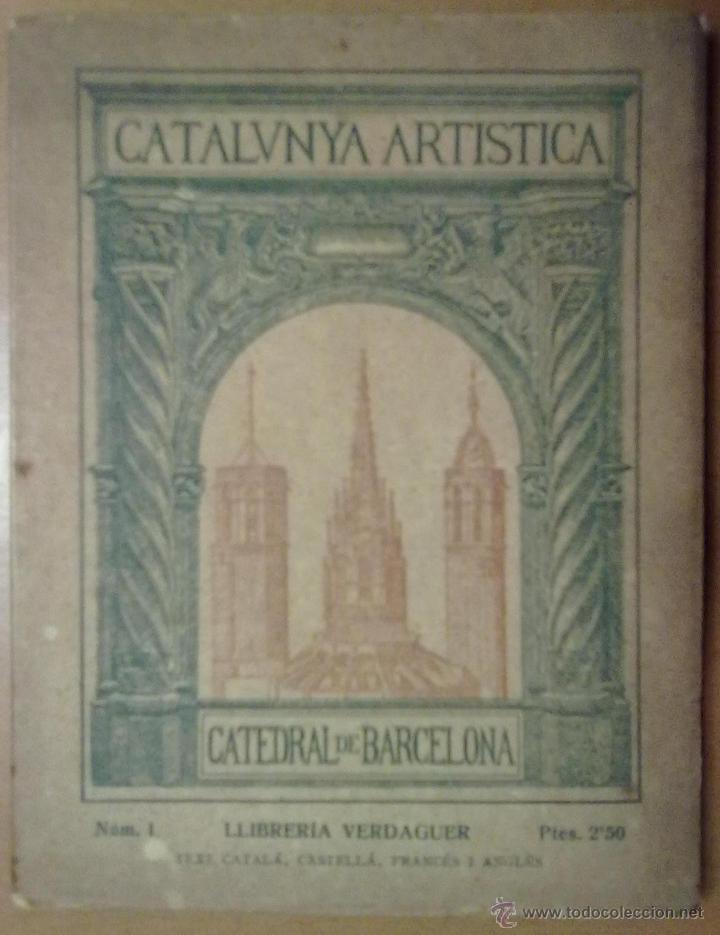 CATALUNYA ARTISTICA CATEDRAL DE BARCELONA 1929 (Libros Antiguos, Raros y Curiosos - Bellas artes, ocio y coleccion - Arquitectura)