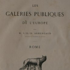 Libros antiguos: LES GALERIES PUBLIQUES DE L´EUROPE: ROMA EL VATICANO – CLAYE PARIS 1856 – ARMENGAUD – 1ª EDICION. Lote 47182028