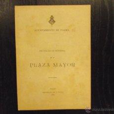Libros antiguos: PROYECTO DE REFORMA DE LA PLAZA MAYOR PALMA MALLORCA, 1897. Lote 101739424
