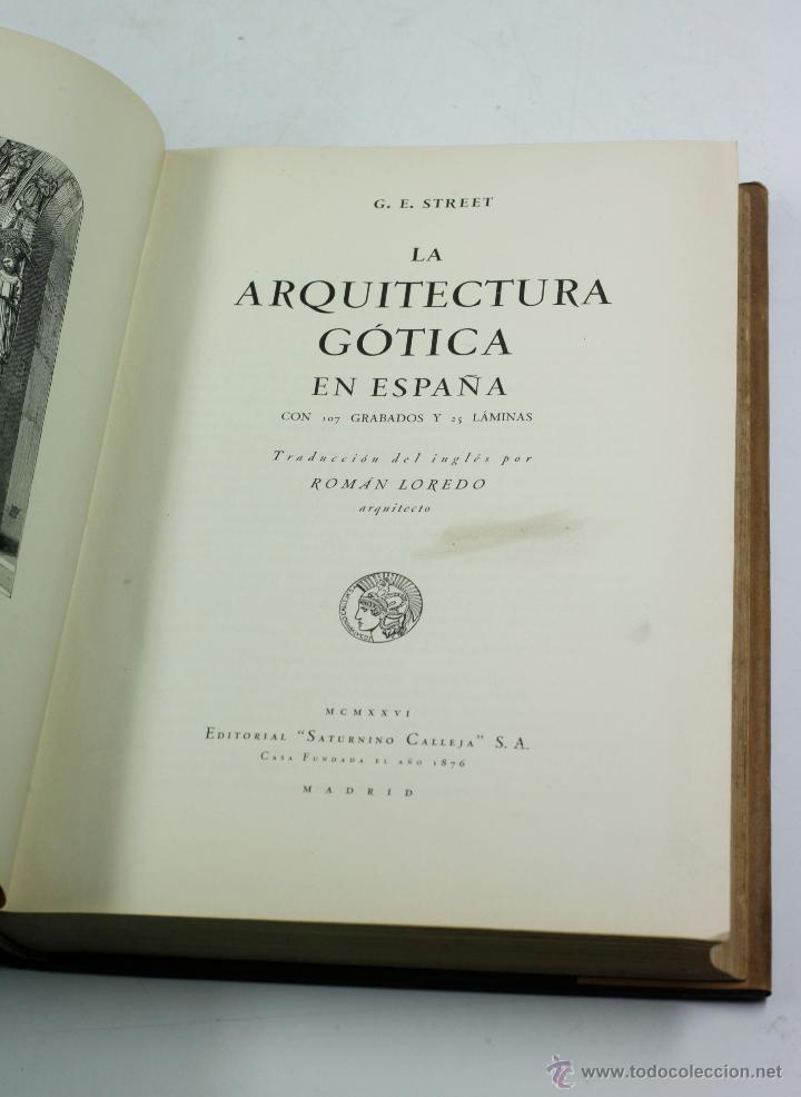 Libros antiguos: La arquitectura gótica en España, G.E. Street. Calleja ed. 1926. 19x27cm. - Foto 2 - 47533876