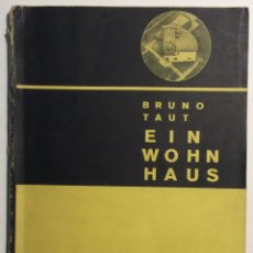 Libros antiguos: BRUNO TAUT. EIN WOHNHAUS. Lote 47762643