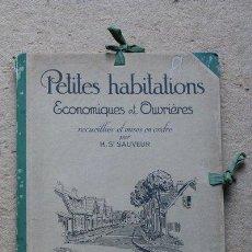 Libros antiguos: PETITES HABITATIONS ÉCONOMIQUES ET OUVRIÈRES RECUEILLIES ET MISES EN ORDRE PAR H. ST. SAUVEUR. . Lote 47837557