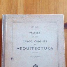 Libros antiguos: TRATADO DE LOS CINCO ORDENES DE ARQUITECTURA, POR VIÑOLA, CA 1920.. Lote 48228733