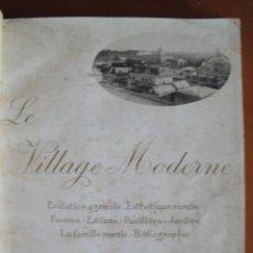Libros antiguos: LE VILLAGE MODERNE. EVOLUTION AGRICOLE-ESTHÉTIQUE RURALE. FERMES.- EDIFICES.- PAVILLONS.- JARDINS.... Lote 48294363
