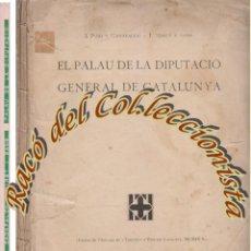 Libros antiguos: EL PALAU DE LA DIPUTACIO GENERAL DE CATALUNYA, J.PUIG Y CADAFALCH Y J.MIRET Y SANS, 1911. Lote 48459439