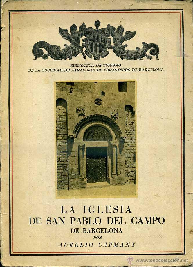 AURELIO CAPMANY : LA IGLESIA DE SAN PABLO DEL CAMPO EN BARCELONA (1931) (Libros Antiguos, Raros y Curiosos - Bellas artes, ocio y coleccion - Arquitectura)